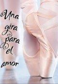 """Cubierta del libro """"Una Gira Para el Amor """""""