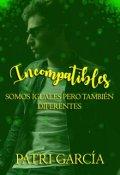 """Cubierta del libro """"Incompatibles"""""""