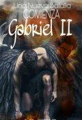 """Cubierta del libro """"Gabriel Ii: Una nueva batalla comienza. [saga Angels #2]"""""""