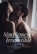 """Cubierta del libro """"Simplemente Irresistible"""""""