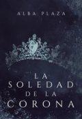 """Cubierta del libro """"La soledad de la corona"""""""