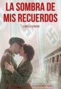"""Cubierta del libro """"La Sombra De Mis Recuerdos """""""