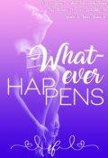 "Cubierta del libro ""Whatever Happens ©"""