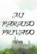 """Cubierta del libro """"Mi Paraiso privado"""""""