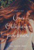"""Cubierta del libro """"Una Obligación por amor"""""""
