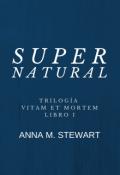 "Cubierta del libro ""Supernatural (trilogía Vitam Et Mortem -Libro I)"""