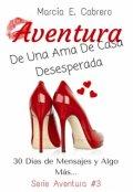 """Cubierta del libro """"Aventura De Una Ama De Casa Desesperada #3"""""""