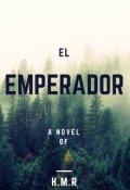 """Cubierta del libro """"El Emperador """""""