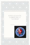 """Cubierta del libro """"Santa Claus El Ladrón de la Navidad"""""""