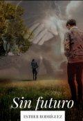 """Cubierta del libro """"Sin futuro"""""""