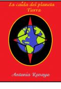 """Cubierta del libro """"La CaÍda Del Planeta Tierra"""""""