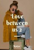 "Обложка книги ""Love between us 2"""