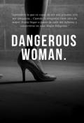 """Cubierta del libro """"Dangerous Woman"""""""