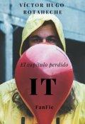 """Cubierta del libro """"It -el capítulo perdido- #fanfic"""""""