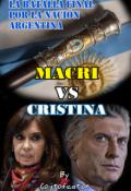 """Cubierta del libro """"Macri vs Cristina: La batalla final por la nación Argentina"""""""