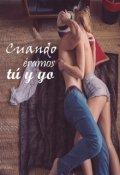 """Cubierta del libro """"Cuando éramos tú y yo."""""""