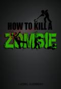 "Cubierta del libro ""How to Kill a Zombie"""
