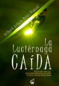 """Cubierta del libro """"La Luciérnaga Caída"""""""