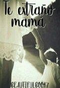"""Cubierta del libro """"Te Extraño Mamá"""""""