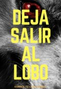 "Cubierta del libro ""Deja Salir Al Lobo"""