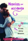 """Cubierta del libro """"Novios por accidente"""""""
