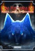 """Cubierta del libro """"Una historia de Fuego, Lobos y Fantasmas"""""""