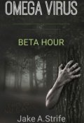 "Book cover ""Omega Virus: Beta Hour (book 1)"""