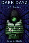 "Book cover ""Dark Dayz: Vr Dawn (book 1)"""
