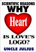 """Book cover """"Scientific Reasons Why Heart Is Love's Logo?"""""""