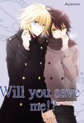 """Обложка книги """"Will you save me?!"""""""