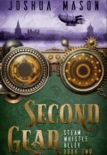 "Book cover ""Second Gear: Steam Whistle Alley Book 2"""