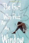 "Book cover ""The Girl Who Peek at my Window"""