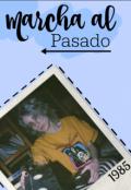 """Cubierta del libro """"Marcha al pasado"""""""