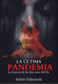 """Cubierta del libro """"La Última Pandemia"""""""