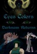 """Cubierta del libro """"Eyes Colors (tomo 4) """"Darkness Returns"""""""""""