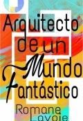 """Cubierta del libro """"Arquitecto de un mundo fantástico"""""""