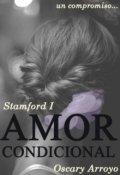 """Cubierta del libro """"Amor condicional © (stamford #1)"""""""