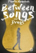 "Cubierta del libro ""Between Songs And Drugs"""