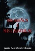 """Cubierta del libro """"Mis Sueños y Sus Criaturas"""""""