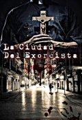 """Cubierta del libro """"La Ciudad Del Exorcista"""""""