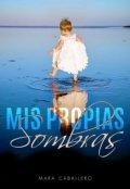 """Cubierta del libro """"Mis Propias Sombras."""""""