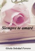 """Cubierta del libro """"Siempre te amaré. Libro 1 ©"""""""