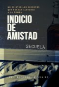 """Cubierta del libro """"Indicio de Amistad Secuela """""""