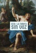 """Cubierta del libro """"Eco: La Ninfa Sin Voz"""""""