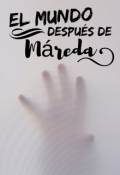 """Cubierta del libro """"El mundo después de Máreda"""""""