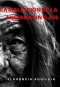 """Cubierta del libro """"La MaldiciÓn De La Anciana Sin Ojos"""""""
