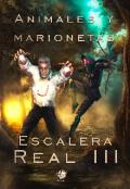 """Cubierta del libro """"Animales y Marionetas - Escalera Real lll"""""""