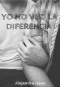 """Cubierta del libro """"Yo No Veo La Diferencia"""""""