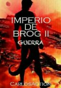 """Cubierta del libro """"Imperio de Brog 2: Guerra."""""""