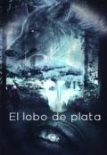 """Cubierta del libro """"El lobo de plata"""""""